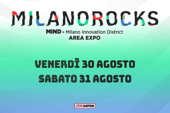 MILANO ROCKS (Expo Area, August 30th & 31st)