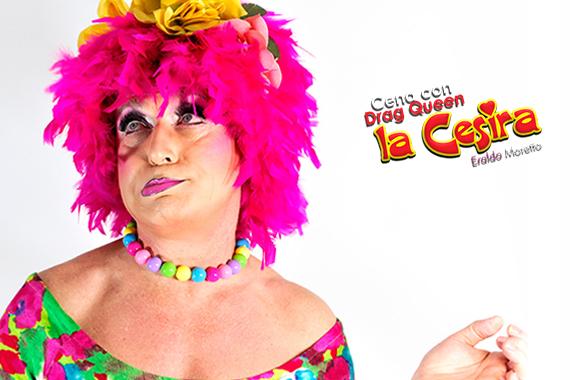 "Cena con Show live ""La Cesira"" Drag Queen – sabato 1 ottobre"